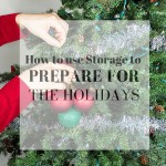 How to Use a Storage Unit to Prepare for the Holidays