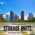 5 Reasons Why We Love Providing Storage Units in Houston